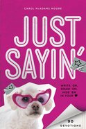 Just Sayin' (Girls) Paperback