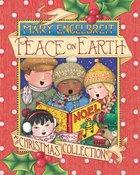 Peace on Earth, a Christmas Collection Hardback