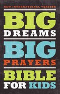 NIV Big Dreams Big Prayers Bible For Kids (Black Letter Edition) Hardback