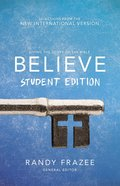 Believe : Living the Story of the Bible to Become Like Jesus (Student Edition) (Believe (Zondervan) Series) Paperback