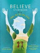 Believe Storybook (Believe (Zondervan) Series) Hardback