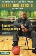 Beyond Championships Teen Edition Paperback