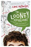 The Looney Experiment Hardback