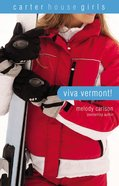 Viva Vermont! (#04 in Carter House Girls Series) Paperback