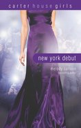 New York Debut (#06 in Carter House Girls Series) Paperback