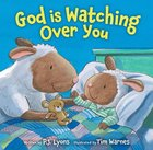 God is Watching Over You Board Book