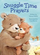 Snuggle Time Prayers Board Book