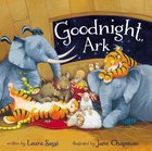Goodnight, Ark Board Book