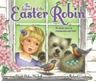 The Legend of the Easter Robin Hardback