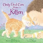 Only God Can Make a Kitten Board Book