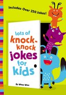 Lots of Knock-Knock Jokes For Kids Paperback