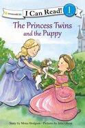 Princess Twins and the Puppy (I Can Read!1/princess Twins Series) Hardback