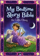 My Bedtime Story Bible For Little Ones Board Book