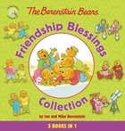 Friendship Blessings Collection (The Berenstain Bears Series) Hardback