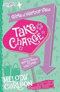 Take Charge & Rescue Chelsea (#02 in Faithgirlz! Girls Of Harbor View Series)