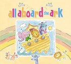 All Aboard the Ark Board Book