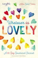 Faithgirlz! Whatever is Lovely Hardback