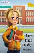 Lucy Finds Her Way (#04 in Faithgirlz! Lucy Series) Paperback