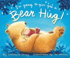 I'm Going to Give You a Bear Hug! Hardback