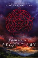 Toward a Secret Sky Hardback