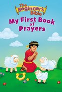 My First Book of Prayers (Beginner's Bible Series) Board Book