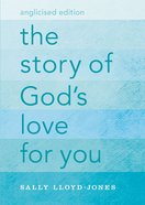 The Story of God's Love For You (Anglicised Edition)