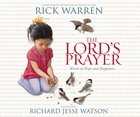 The Lord's Prayer: Words of Hope and Happiness Board Book