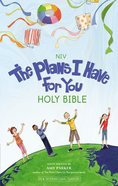 The NIV Plans I Have For You Bible (Black Letter Edition) Hardback