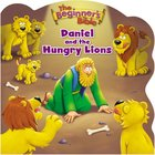 Daniel and the Hungry Lions (Beginner's Bible Series)