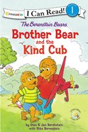 Brother Bear and the Kind Cub (I Can Read!1/berenstain Bears Series)
