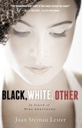 Black, White, Other: In Search of Nina Armstrong Paperback