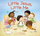 Little Jesus, Little Me Board Book