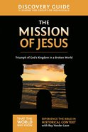 The Mission of Jesus (Discovery Guide) (#14 in That The World May Know Series) Paperback