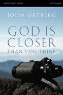 God is Closer Than You Think (Participant's Guide) Paperback
