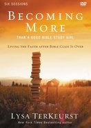 Becoming More Than a Good Bible Study Girl (Participant's Guide With Dvd)