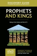 Prophets and Kings (Discovery Guide) (#02 in That The World May Know Series) Paperback