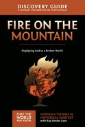 Fire on the Mountain (Discovery Guide) (#09 in That The World May Know Series) Paperback