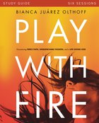 Play With Fire (Study Guide) Paperback