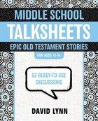 Middleschool Talksheets: Epic Old Testament Stories Paperback
