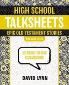 High School Talksheets: Epic Old Testament Stories