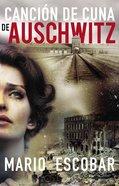 Cancin De Cuna De Auschwitz (Auschwitz Lullaby) Paperback