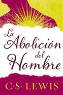 Abolicin Del Hombre, La (The Abolition Of Man)