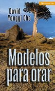 Modelos Para Orar (Patterns Or Prayer) Paperback