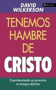 Tenemos Hambre De Cristo (We Hunger For Christ)
