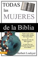 Todas Las Mujeres De La Biblia (All The Women Of The Bible) Paperback