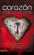 Corazn Indestructible (Indestructible Heart) Paperback