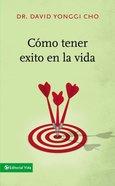 Cmo Tener Xito En La Vida (How To Be Successful In Life) Paperback