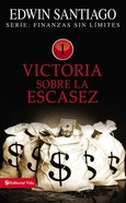Victoria Sobre La Escasez (Victory Over The Shortage) Paperback