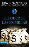 Poder De Las Primicias, El (Power Of The First Fruits) Paperback