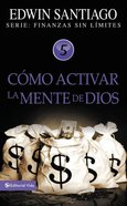 Cmo Activar La Mente De Dios (How Do I Activate The Mind Of God) Paperback